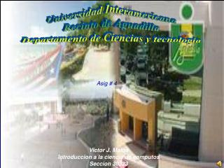 Universidad Interamericana Recinto de Aguadilla Departamento de Ciencias y tecnologia