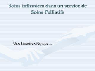 Soins infirmiers dans un service de Soins Palliatifs