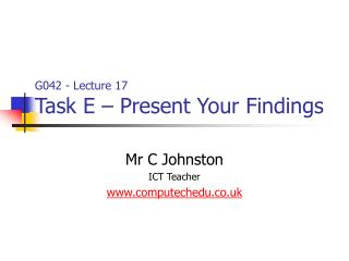 G042 - Lecture 17 Task E – Present Your Findings