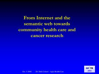 From Internet and the semantic web towards community health care and cancer research