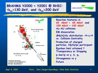 BRAHMS Y2000 + Y2001 @ RHIC:  s nn =130 GeV, and  s nn =200 GeV