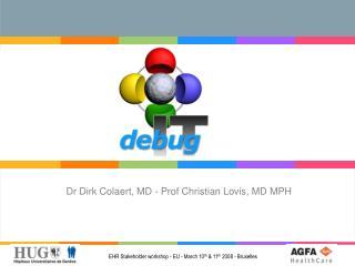 Dr Dirk Colaert, MD - Prof Christian Lovis, MD MPH
