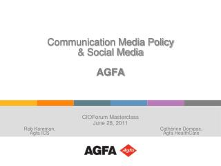 Communication Media Policy & Social Media  AGFA