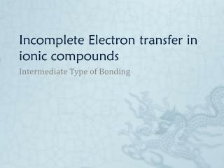 Incomplete Electron transfer in ionic compounds