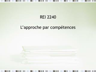 REI 2240 L'approche par compétences