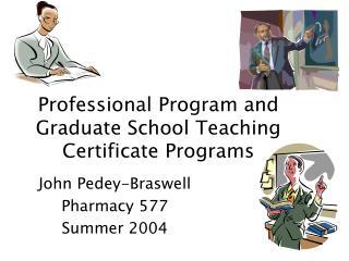 Professional Program and Graduate School Teaching Certificate Programs