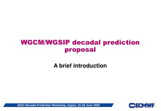 WGCM/WGSIP decadal prediction proposal