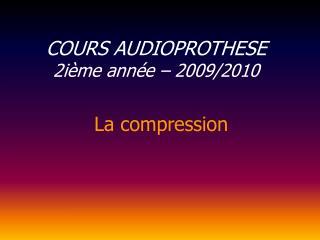 COURS AUDIOPROTHESE 2ième année – 2009/2010