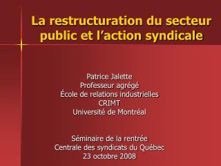 La restructuration du secteur public et l'action syndicale
