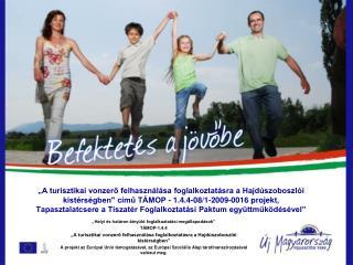"""""""Helyi és határon átnyúló foglalkoztatási megállapodások""""  TÁMOP-1.4.4"""