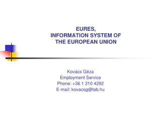 EURES, INFORMATION SYSTEM OF  THE EUROPEAN UNION