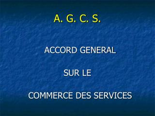 A. G. C. S.