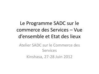 Le Programme SADC sur le commerce des Services – Vue d'ensemble et Etat des lieux