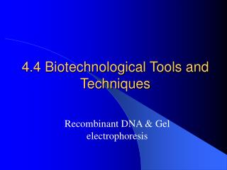 4.4 Biotechnological Tools and Techniques