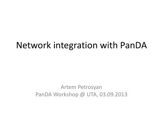 Network integration with PanDA