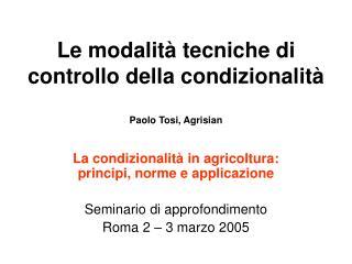 Le modalità tecniche di controllo della condizionalità Paolo Tosi, Agrisian