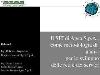 Il SIT di Agea S.p.A., come metodologia di  analisi per lo sviluppo delle reti e dei servizi