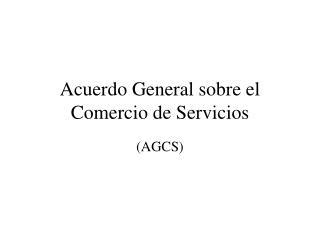 Acuerdo General sobre el Comercio de Servicios
