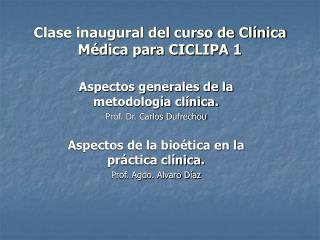 Clase inaugural del curso de Clínica Médica para CICLIPA 1