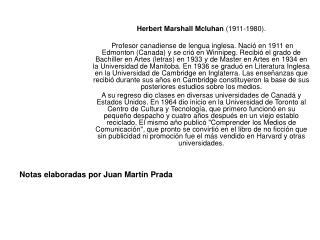 Herbert Marshall Mcluhan  (1911-1980).