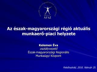 Az észak-magyarországi régió aktuális munkaerő-piaci helyzete