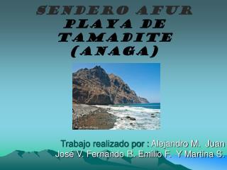 Sendero Afur   Playa de Tamadite (Anaga)