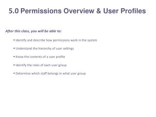 After this class, you will be able to:  Identify and describe how permissions work in the system