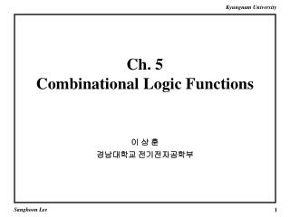 Ch. 5  Combinational Logic Functions