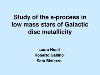 Study of the s-process in low mass stars of Galactic disc metallicity