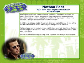"Nathan Fast Night Show Host,  ""Nights with Nathan!""  M-F 7p-Midnight"