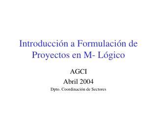 Introducción a Formulación de Proyectos en M- Lógico