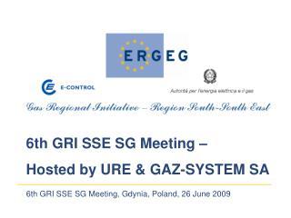 6th GRI SSE SG Meeting, Gdynia, Poland, 26 June 2009