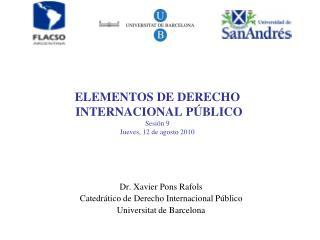 ELEMENTOS DE DERECHO  INTERNACIONAL P�BLICO Sesi�n 9 Jueves, 12 de agosto 2010