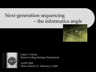 Next-generation sequencing  			– the informatics angle