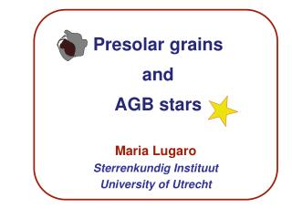 Presolar grains  and  AGB stars