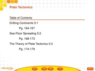 Table of Contents Drifting Continents 5:1 Pg. 164-167 Sea-Floor Spreading 5:2 Pg. 168-173