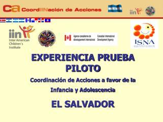EXPERIENCIA PRUEBA PILOTO Coordinaci�n de Acciones a favor de la  Infancia y Adolescencia