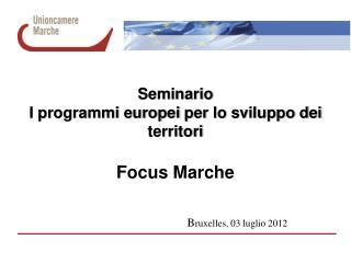 Seminario I programmi europei per lo sviluppo dei territori Focus Marche