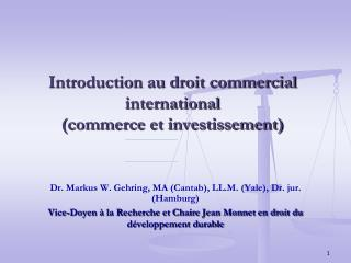 Introduction au droit commercial international (commerce et investissement)