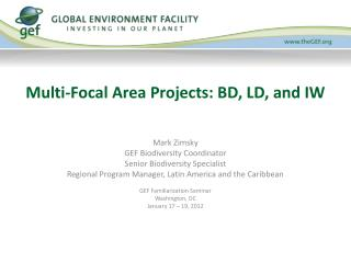 Multi-Focal Area Projects: BD, LD, and IW