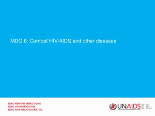 MDG 6: Combat HIV/AIDS and other diseases
