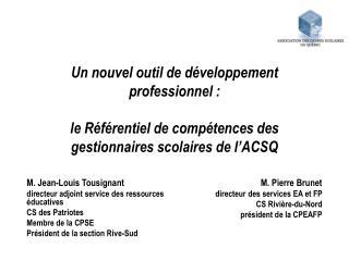 M. Jean-Louis Tousignant directeur adjoint service des ressources éducatives   CS des Patriotes