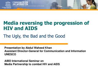 Presentation by Abdul Waheed Khan Assistant Director-General for Communication and Information