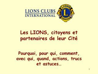 Les LIONS, citoyens et partenaires de leur Cité