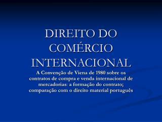 DIREITO DO COM�RCIO INTERNACIONAL