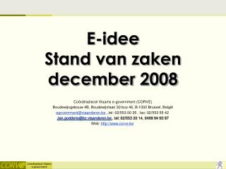 E-idee Stand van zaken  december 2008