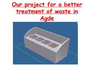 Our project for a better treatment of waste in Agde