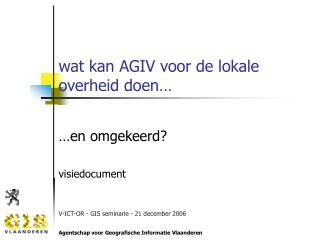 wat kan AGIV voor de lokale overheid doen�