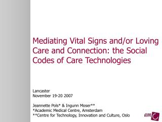 Mediating Vital Signs and/or Loving Care and Connection: the Social Codes of Care Technologies
