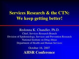 Services Research & the CTN: We keep getting better!
